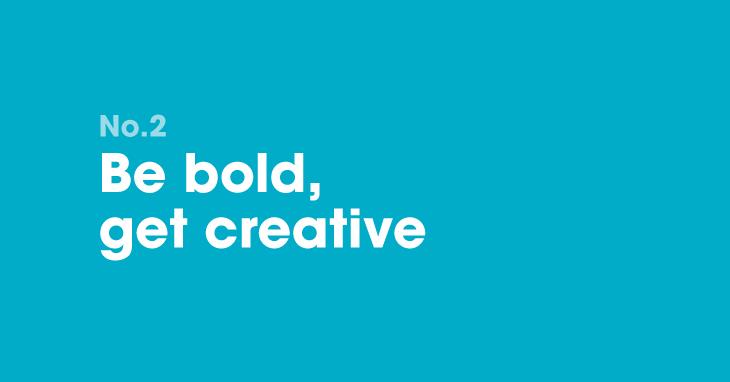 B2B marketing resolution 2: Be bold, get creative